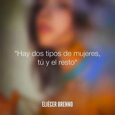 Hay dos tipos de mujeres tú y el resto Eliécer Brenno  #mujeres #tu #quotes #writers #escritores #EliecerBrenno #reading #textos #instafrases #instaquotes #panama #poemas #poesias #pensamientos #autores #argentina #frases #frasedeldia #lectura #letrasdeautores #chile #versos #barcelona #madrid #mexico #microcuentos #nochedepoemas #megustaleer #accionpoetica #yoleopty