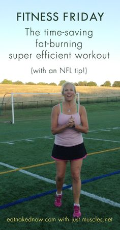 Fitness Friday: The time-saving, fat-burning, super efficient workout (with an NFL tip!)  | eatnakednow.com