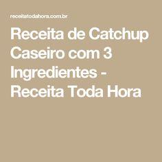 Receita de Catchup Caseiro com 3 Ingredientes - Receita Toda Hora