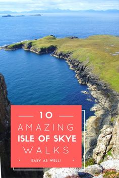 A list of 10 easy, rewarding walks on Isle Of Skye in Scotland. These walks will give you plenty of inspiration and help while planning your trip to Skye