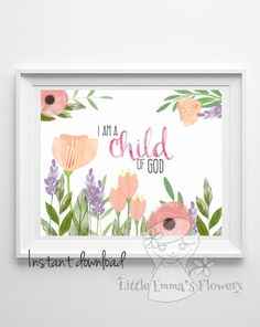 Scripture print bible verse art I am a child of God print Nursery decor print nursery verse kids wall art playroom decor 41-43 by LittleEmmasFlowers on Etsy https://www.etsy.com/listing/203453782/scripture-print-bible-verse-art-i-am-a