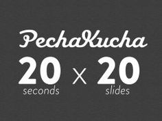 Pecha Kucha Intro PowerPoint Presentation PPT