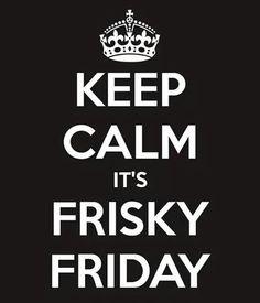 Frisky Friday