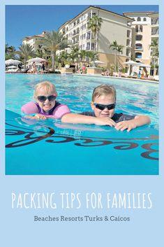 cb832408b802c2 Packing Tips For Families - Beaches Resorts Turks   Caicos. Beach Trip ...