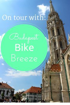 Discovering Budapest by bike with Budapest Bike Breeze. We loved it! - travellousworld.com