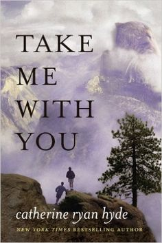 Take Me With You - Kindle edition by Catherine Ryan Hyde. Literature & Fiction Kindle eBooks @ AmazonSmile.