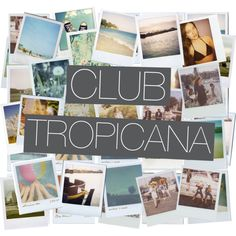 Join my group, Club Tropicana on Polyvore! http://www.polyvore.com/cgi/group.show?id=163057