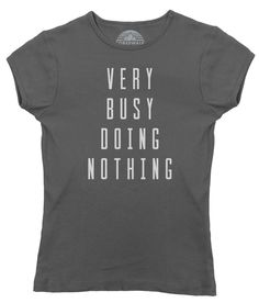 Women's Very Busy Doing Nothing T-Shirt - Juniors Fit
