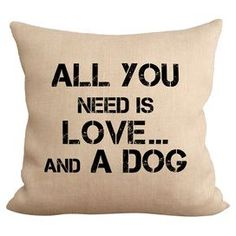 All You Need Dog Pillow