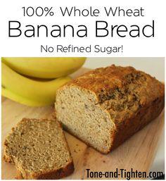 100% Whole Wheat Banana Bread on Tone-and-Tighten.com - no refined sugar