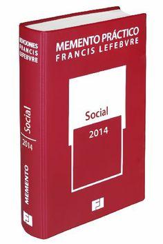 Memento práctico social 2014: derecho laboral, seguridad social