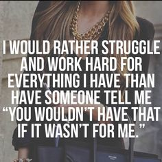 Absolutely :) I work hard for everything I have.