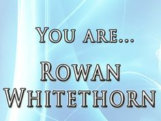 You're Rowan Whitethorn, Fae prince and warrior: you're a quick-thinking… Throne Of Glass Characters, Throne Of Glass Series, Crown Of Midnight, Empire Of Storms, Quick Thinking, Sarah J Maas Books, Ya Novels, No One Loves Me, Playbuzz
