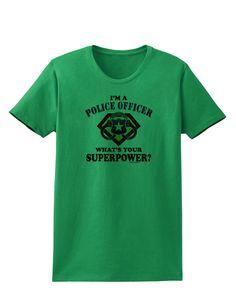TooLoud Police Officer - Superpower Womens T-Shirt