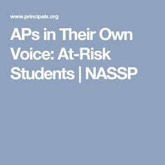 APs in Their Own Voice: At-Risk Students | NASSP