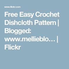 Free Easy Crochet Dishcloth Pattern | Blogged: www.mellieblo… | Flickr