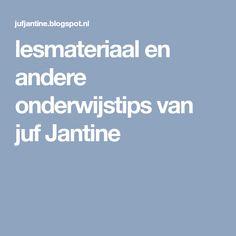 lesmateriaal en andere onderwijstips van juf Jantine