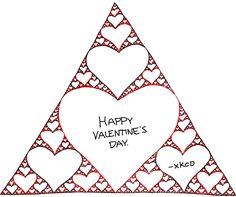 Sierpinski Valentine from XKCD. Featured on http://www.mentalfloss.com/blogs/archives/81824.