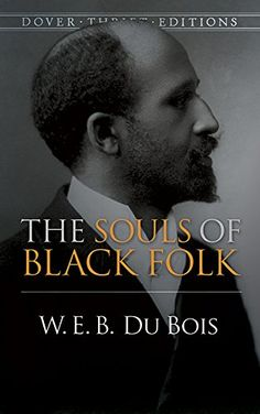The Souls of Black Folk (Dover Thrift Editions) by W. E. B. Du Bois #dailyblackhistory to add to your library