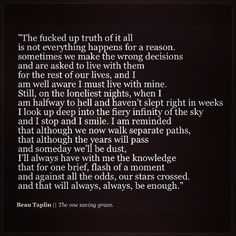 this The One Saving Grace by Beau Taplin Past loves, I think it's special to think of it this way 😘 Poem Quotes, Quotable Quotes, Sad Quotes, Great Quotes, Words Quotes, Wise Words, Quotes To Live By, Life Quotes, Inspirational Quotes