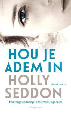 Hou je adem in (ebook), Holly Seddon Books To Read, My Books, Journal, Thrillers, Roman, Reading, Cover, Site, Dutch Food
