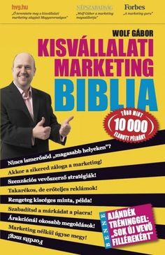 Wolf Gábor - Kisvállalati marketing biblia Marketing Guru, Wolf, Products, Bible, Wolves, Gadget, Timber Wolf