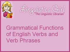 Grammatical Functions of English Verbs and Verb Phrases: The four primary grammatical functions of verbs and verb phrases are verb phrase head, predicate, noun phrase modifier, and adjective phrase complement.