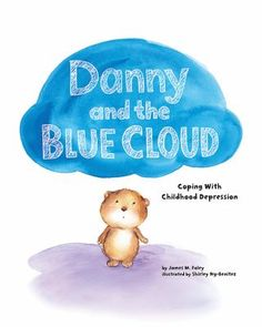 Danny and the blue cloud: Coping with childhood depression. (2016). by James A. Foley.