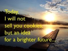 Today I will not sell you cookies but an idea for a brighter future. #6teensfor16. Girl Guides of Canada -Guides du Canada