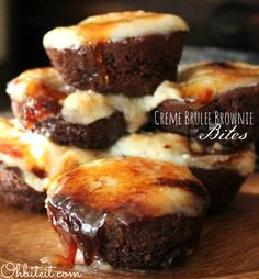 creme brûlée brownie bites. (These are quick to make with store bought ingredients and would make a great gourmet dessert to wow your guests.)