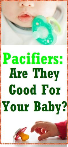 Pacifiers: Are they good for your baby?