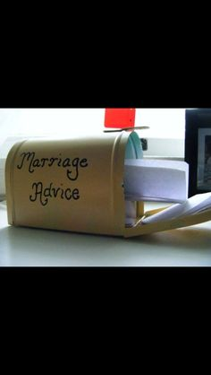 Marriage advice. Get an old letterbox, paint it and lock it. See what people give you as advice!