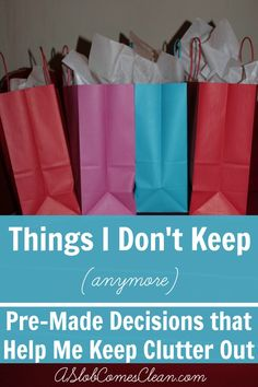 Keeping Clutter Out of My House with Pre-Made Decisions