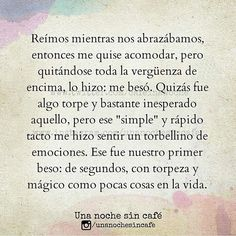 Primer beso... Amor Quotes, Poetry Quotes, Love Quotes, Inspirational Quotes, Qoutes, First Love, My Love, Spanish Quotes, I Need You