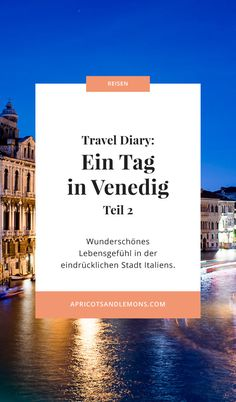 Travel Diary Venedig – Teil 2 – Apricots & Lemons Poster, Travel, Travel Scrapbook, Venice Italy, Travel Advice, City, Italy, Viajes, Destinations