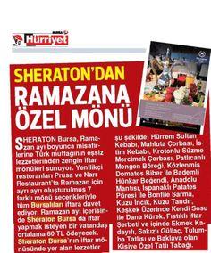 Sheraton Bursa'dan Ramazana özel menüler..  Detaylı bilgi için 0224 300 16 16  (Hürriyet Bursa 25.06.2014)  #sheraton #bursa #sheratonbursa #hotel #ramazan #iftar #menu #narr #prusa #restaurant