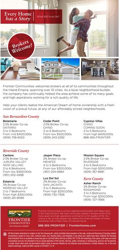 New Homes for Sale in the Inland Empire, California  Brokers Welcome at Frontier Communities  Brokers bring your clients to see these affordably priced neighborhoods spanning over 10 cities in the Inland Empire!  Broker Co-Op varies by community.  http://www.fhcommunities.com/communities.cfm