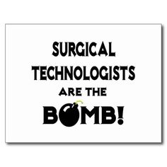 Surgical Technologists Are The Bomb!