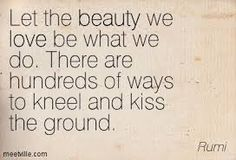 let the beauty we love be what we do - Google Search