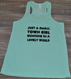 Just A Small Town Girl Running In A Lonely World Shirt - Running Tank Top Womens - Running Shirt Funny