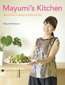 Mayumi's Kitchen: Macrobiotic Cooking for Body and Soul. Madonna's former private chef. #Cookbook #Healthy #Recipes http://www.organicspamagazine.com/2011/09/gifty-green-reads/#