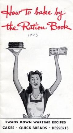 How to Bake by the Ration Book - Wartime Recipes