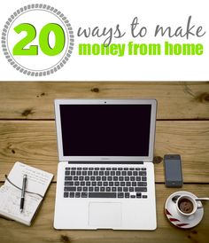 20 ways to make money from home!