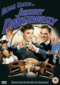 JOHNNY DANGEROUSLY: Directed by Amy Heckerling.  With Michael Keaton, Joe Piscopo, Marilu Henner, Maureen Stapleton. Set in the 1930's, an honest, goodhearted man is forced to turn to a life of crime to finance his neurotic mother's skyrocketing medical bills.