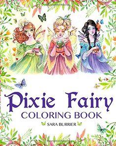 Pixie Fairy Coloring Book by Sara Burrier http://www.amazon.de/dp/1517306132/ref=cm_sw_r_pi_dp_hqe8wb0DAT5YF