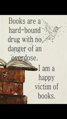 Is there really no such thing as a book overdose? I think I get it after I finish any good book...