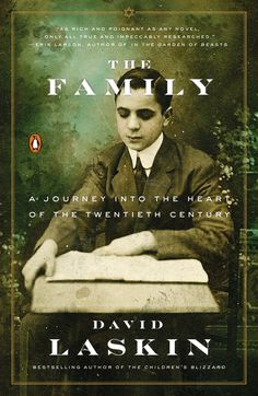 THE FAMILY by David Laskin -- The author of the The Children's Blizzard delivers an epic work of twentieth century history through the riveting story of one extraordinary Jewish family.
