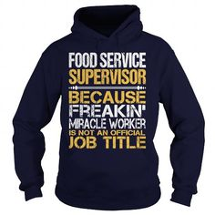 Awesome Tee For Food Service Supervisor T Shirts, Hoodies. Get it now ==► https://www.sunfrog.com/LifeStyle/Awesome-Tee-For-Food-Service-Supervisor-96516190-Navy-Blue-Hoodie.html?41382 $36.99