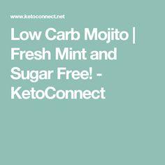 Low Carb Mojito | Fresh Mint and Sugar Free! - KetoConnect