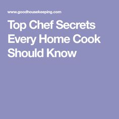 Top Chef Secrets Every Home Cook Should Know